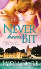 Never Been Bit ebook by Lydia Dare