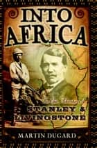 Into Africa ebook by Martin Dugard