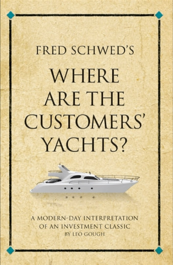 Fred schweds where are the customers yachts ebook by leo gough fred schweds where are the customers yachts a modern day interpretation of fandeluxe Choice Image