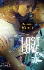 Lost Love ebook by Melanie Rush