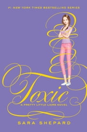 Pretty Little Liars #15: Toxic ebook by Sara Shepard