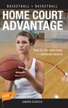 Home Court Advantage ebook door Sandra Diersch
