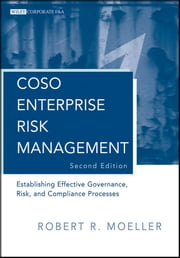 COSO Enterprise Risk Management - Establishing Effective Governance, Risk, and Compliance (GRC) Processes ebook by Robert R. Moeller