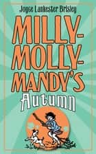 Milly-Molly-Mandy's Autumn ebook by Joyce Lankester Brisley