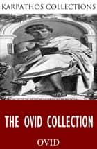 The Ovid Collection ebook by Ovid