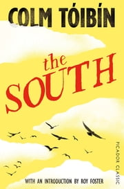 The South - Picador Classic ebook by Colm Toibin