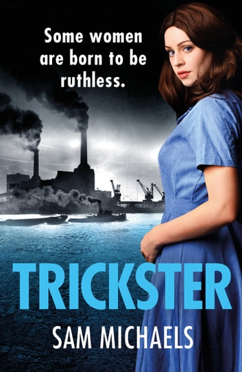 Trickster - a gripping and addictive World War Two crime saga ebook by Sam Michaels