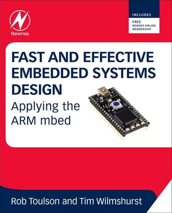 Fast and Effective Embedded Systems Design - Applying the ARM mbed eBook by Rob Toulson,Tim Wilmshurst