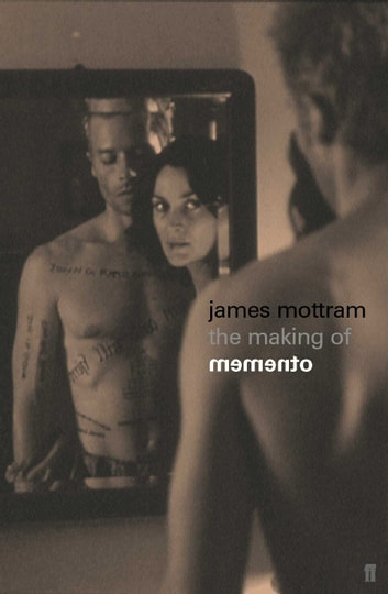 The Making of Memento ebook by James Mottram