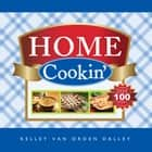 Home Cookin' ebook by Kelley Dalley