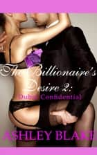 The Billionaire's Desire 2 ebook by Ashley Blake