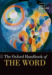 The Oxford Handbook of the Word ebook by John R. Taylor
