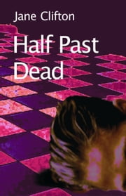 Half Past Dead ebook by Jane Clifton