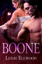 Boone ebook by Leigh Ellwood