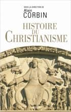 Histoire du christianisme ebook by