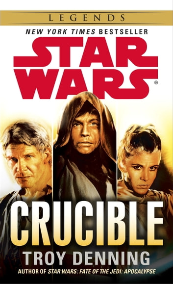 Crucible: Star Wars Legends ebook by Troy Denning