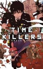 Time Killers: Kazue Kato Short Story Collection - Kazue Kato Short Story Collection ebook by Kazue Kato