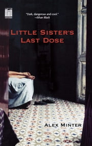 Little Sister's Last Dose ebook by Alex Minter