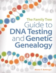 The Family Tree Guide to DNA Testing and Genetic Genealogy ebook by Blaine Bettinger