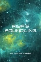 Riya's Foundling ebook by Algis Budrys