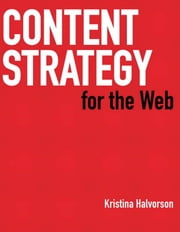 Content Strategy for the Web ebook by Halvorson, Kristina