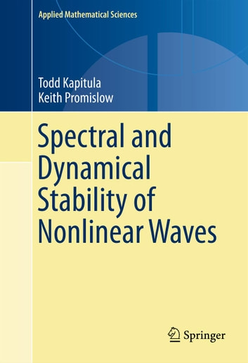 Spectral and dynamical stability of nonlinear waves ebook by todd spectral and dynamical stability of nonlinear waves ebook by todd kapitulakeith promislow fandeluxe Images