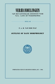 Outline of Dani Morphology ebook by P.A.M. van der van der Stap