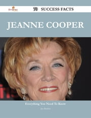 Jeanne Cooper 70 Success Facts - Everything you need to know about Jeanne Cooper ebook by Joe Bartlett