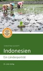 Indonesien - Ein Länderporträt ebook by Christina Schott