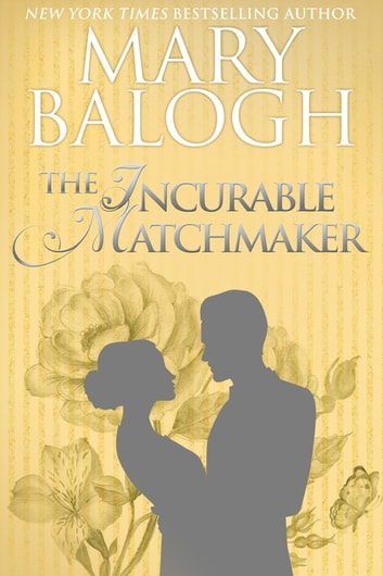 The Incurable Matchmaker ebook by Mary Balogh