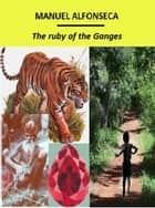 The ruby of the Ganges ebook by Manuel Alfonseca