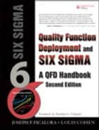 Quality Function Deployment and Six Sigma, Second Edition - A QFD Handbook ebook by Joseph P. Ficalora, Louis Cohen