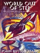 World Out of Step - The Golden Amazon Saga, Book Ten ebook by John Russell Fearn