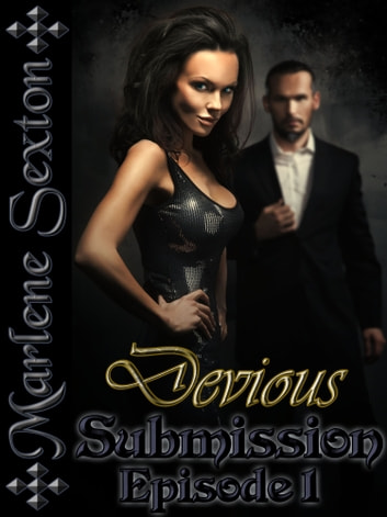 Devious Submission - Episode 1 (An Erotic Thriller) ebook by Marlene Sexton