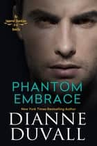 Phantom Embrace ebook by Dianne Duvall