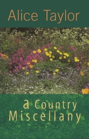 A Country Miscellany ebook by Alice Taylor