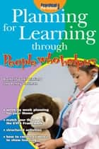 Planning for Learning through People Who Help Us ebook by Rachel Sparks Linfield