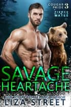Savage Heartache ebook by Liza Street