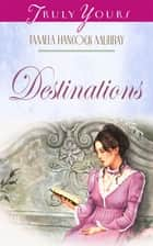 Destinations ebook by Tamela Hancock Murray