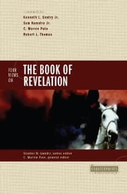 Four Views on the Book of Revelation ebook by Stanley N. Gundry,C. Marvin Pate