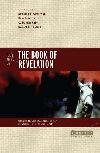Four Views on the Book of Revelation ebook by Stanley N. Gundry