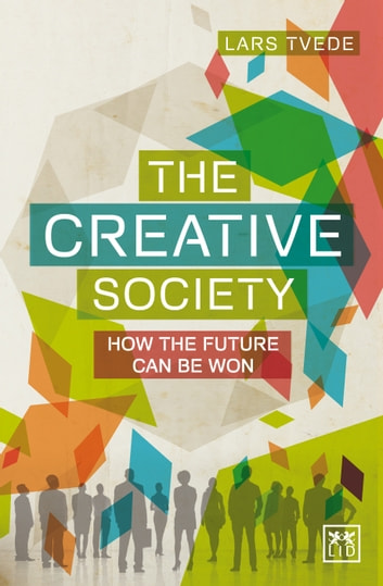 The creative society ebook by lars tvede 9781910649299 rakuten kobo the creative society how the future can be won ebook by lars tvede fandeluxe Choice Image