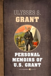 Personal Memoirs Of U.s. Grant ebook by Ulysses S. Grant