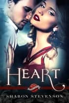 Heart (A Saint's Grove Novel) ebook by Sharon Stevenson