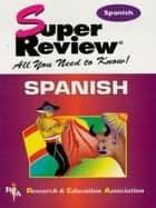 Spanish Super Review ebook by The Editors of REA
