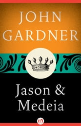 Jason and Medeia ebook by John Gardner