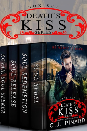 Death's Kiss: The Complete Series ebook by C.J. Pinard
