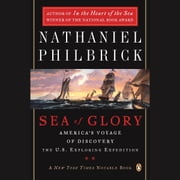 Sea of Glory - America's Voyage of Discovery, the U.S. Exploring Expedition, 1838-1842 audiobook by Nathaniel Philbrick