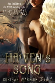 Ha'ven's Song: Curizan Warriors Book 1 ebook by S.E. Smith