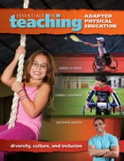 Essentials of Teaching Adapted Physical Education - Diversity, Culture, and Inclusion ebook by Nathan Murata, Samuel Hodge, Lauren Lieberman